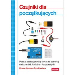 Sensors for beginners. Explore the world around you with electronics, Arduino and Raspberry Pi - Kimmo Karvinen