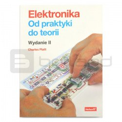 Electronics, from practice to theory. Edition II - Charles Platt